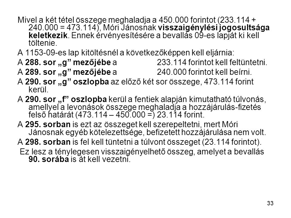 Mivel a két tétel összege meghaladja a 450. 000 forintot (233