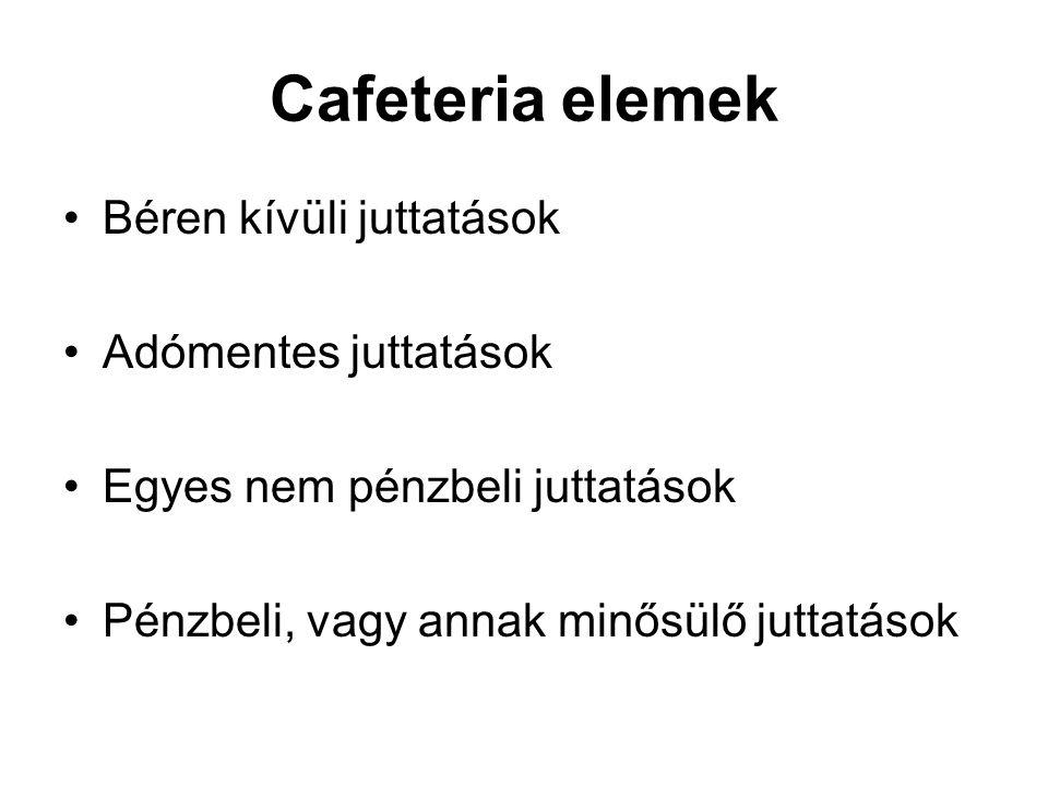 Cafeteria elemek Béren kívüli juttatások Adómentes juttatások