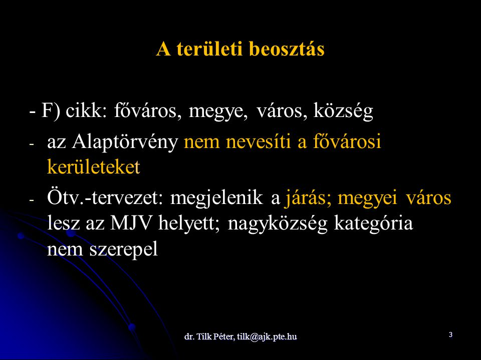 dr. Tilk Péter, tilk@ajk.pte.hu