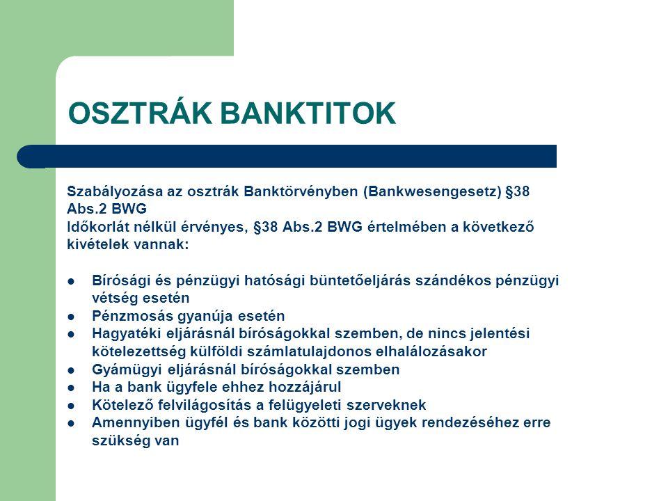 OSZTRÁK BANKTITOK Szabályozása az osztrák Banktörvényben (Bankwesengesetz) §38. Abs.2 BWG.
