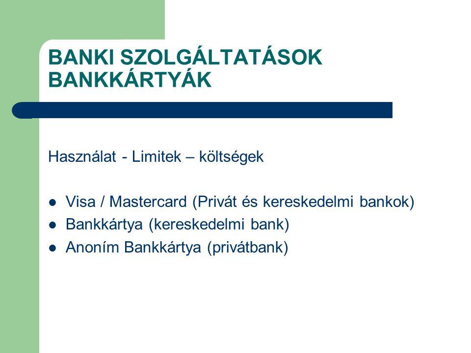 BANKI SZOLGÁLTATÁSOK BANKKÁRTYÁK