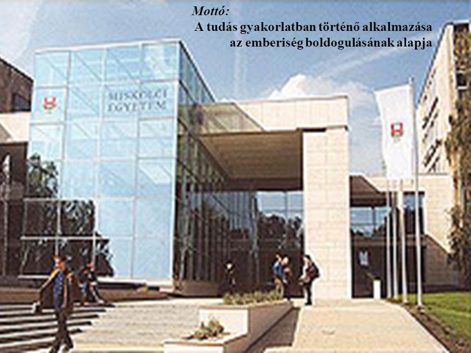 Mottó: A tudás gyakorlatban történő alkalmazása az emberiség boldogulásának alapja