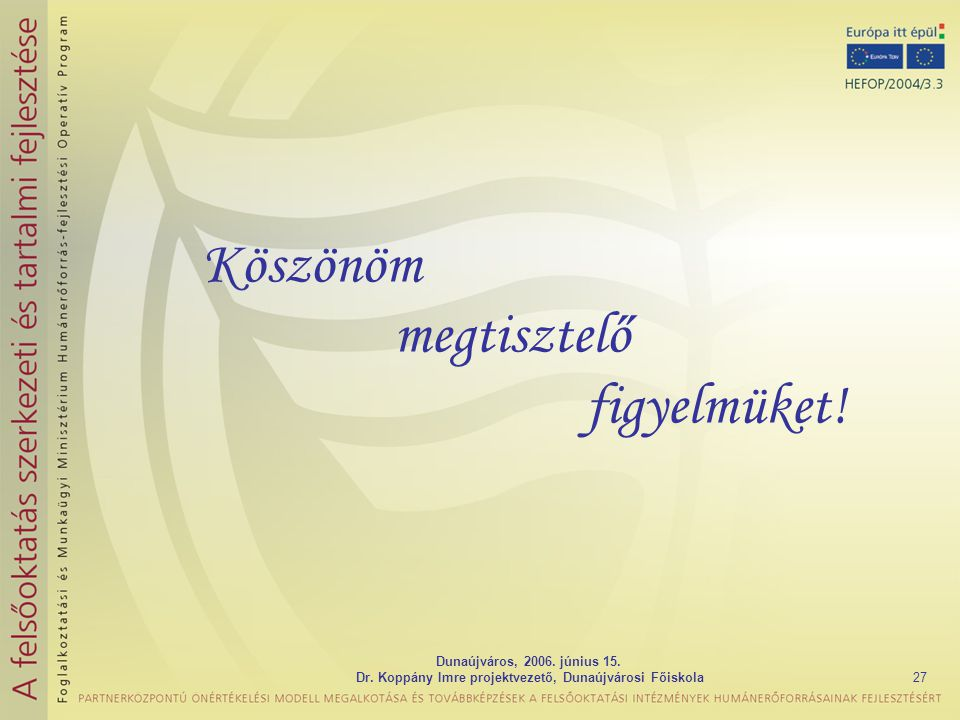 Dr. Koppány Imre projektvezető, Dunaújvárosi Főiskola