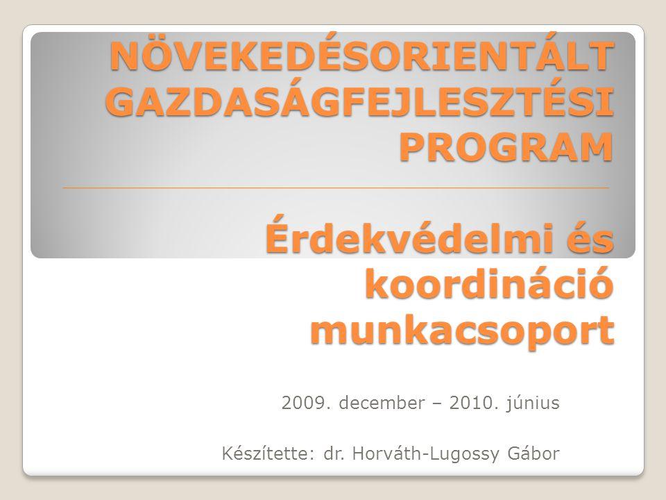 2009. december – 2010. június Készítette: dr. Horváth-Lugossy Gábor