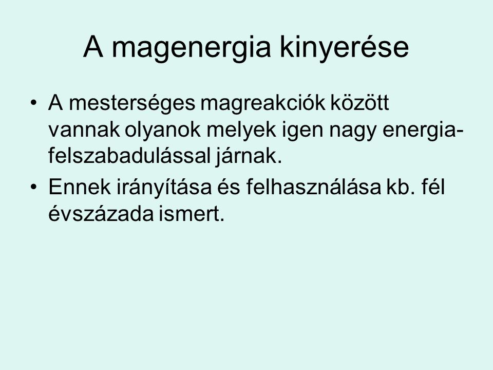 A magenergia kinyerése