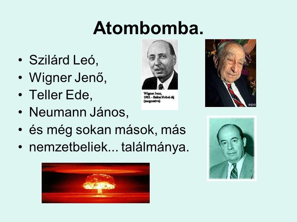 Atombomba. Szilárd Leó, Wigner Jenő, Teller Ede, Neumann János,