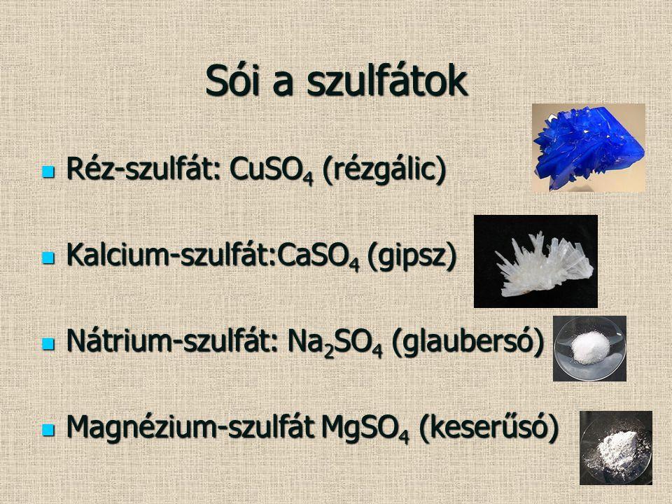Sói a szulfátok Réz-szulfát: CuSO4 (rézgálic)