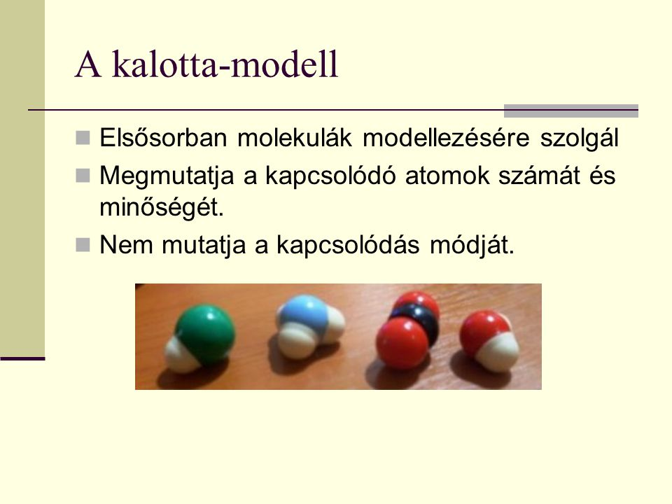 A kalotta-modell Elsősorban molekulák modellezésére szolgál