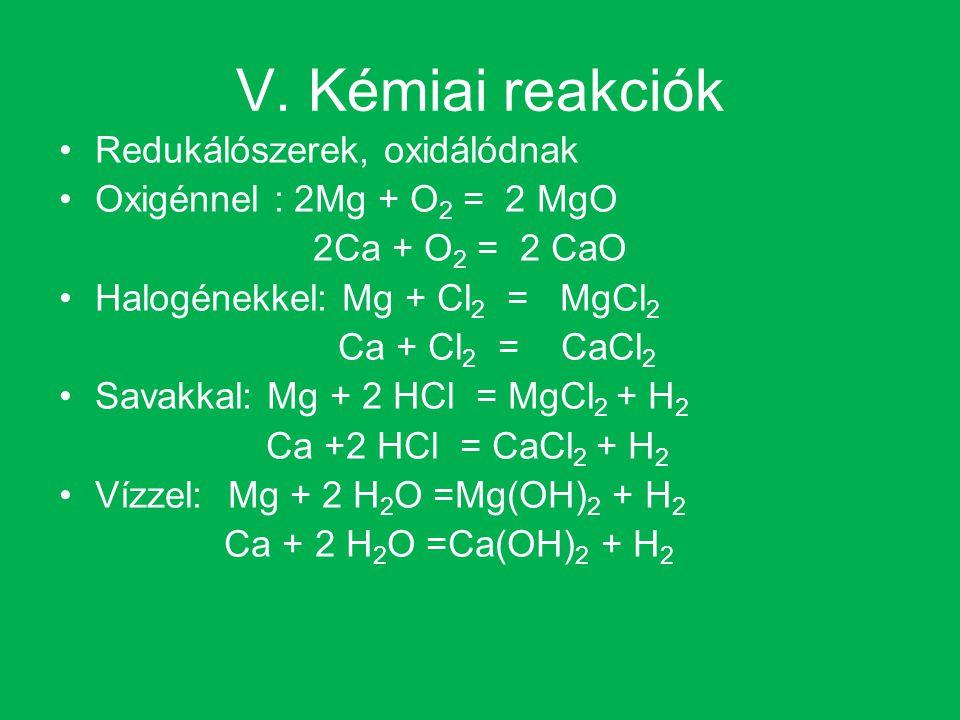 V. Kémiai reakciók Redukálószerek, oxidálódnak
