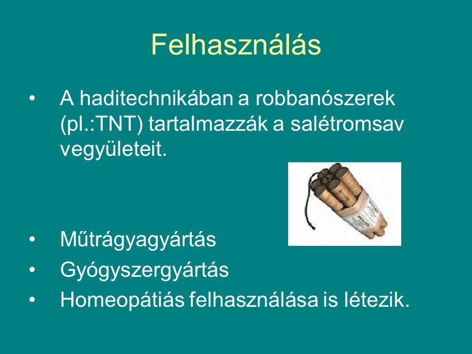 Felhasználás A haditechnikában a robbanószerek (pl.:TNT) tartalmazzák a salétromsav vegyületeit. Műtrágyagyártás.