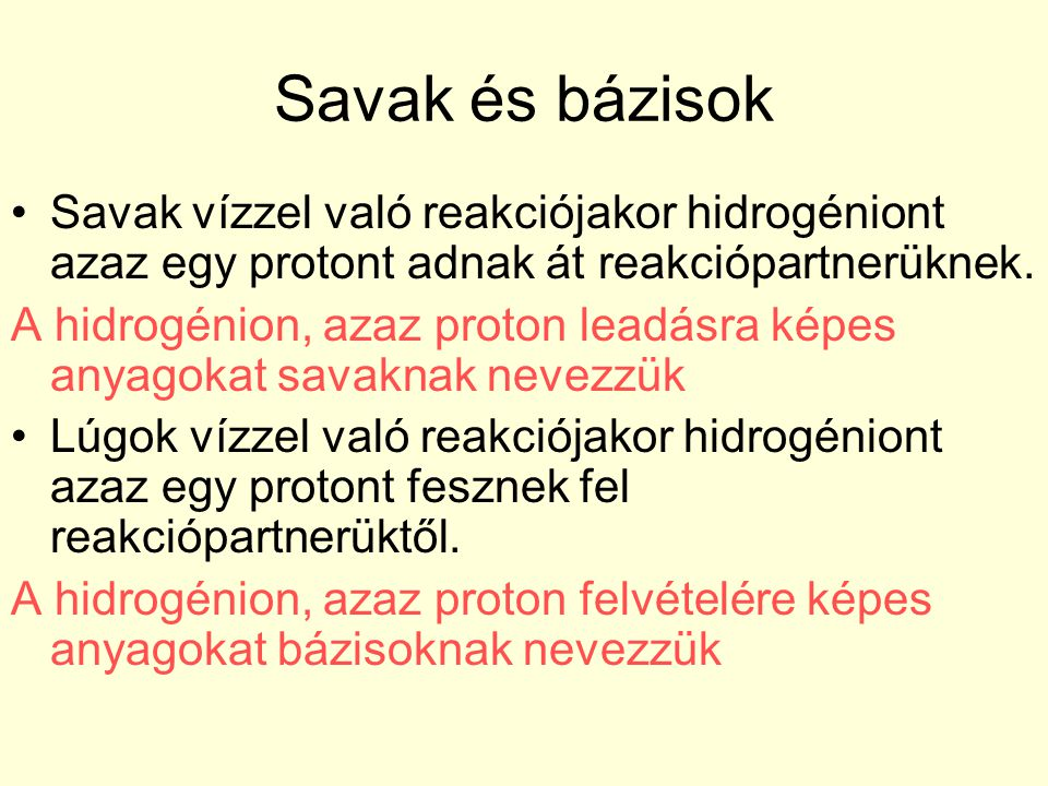Savak és bázisok Savak vízzel való reakciójakor hidrogéniont azaz egy protont adnak át reakciópartnerüknek.