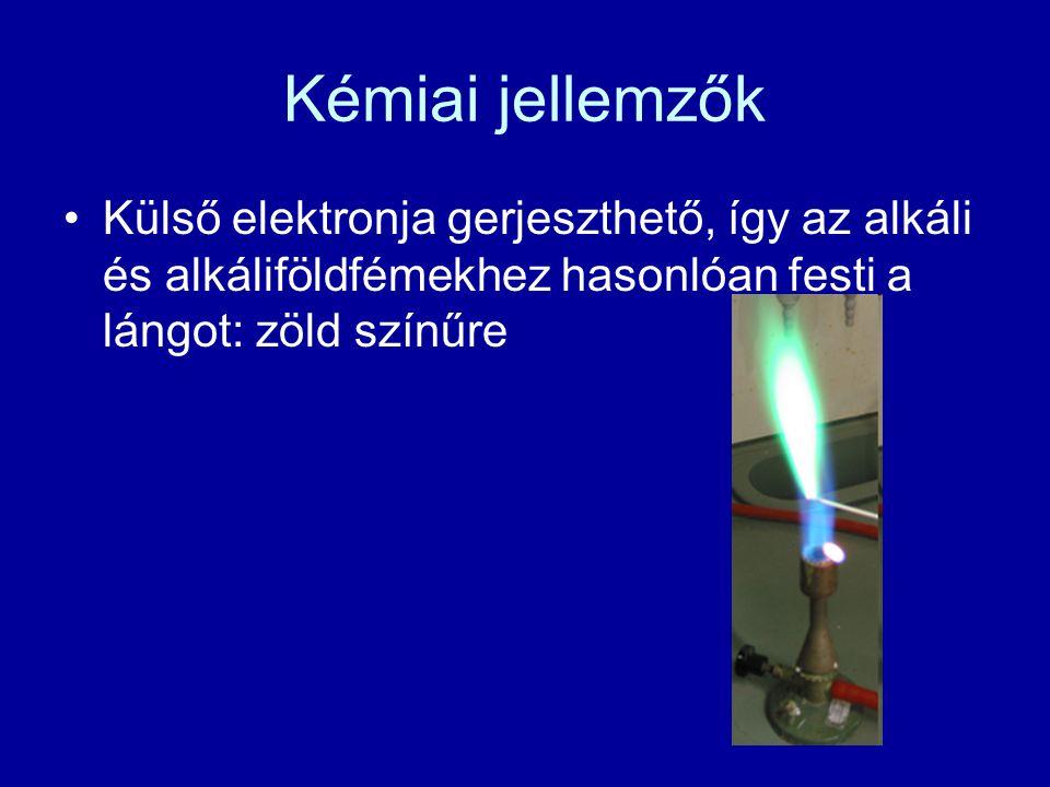 Kémiai jellemzők Külső elektronja gerjeszthető, így az alkáli és alkáliföldfémekhez hasonlóan festi a lángot: zöld színűre.