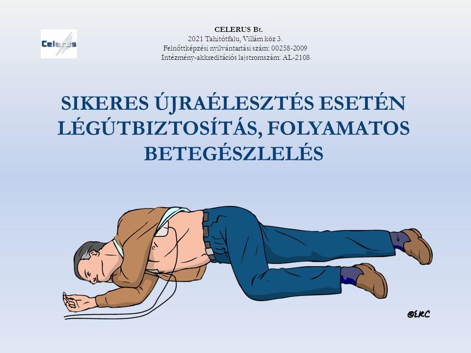 SIKERES ÚJRAÉLESZTÉS ESETÉN LÉGÚTBIZTOSÍTÁS, FOLYAMATOS BETEGÉSZLELÉS
