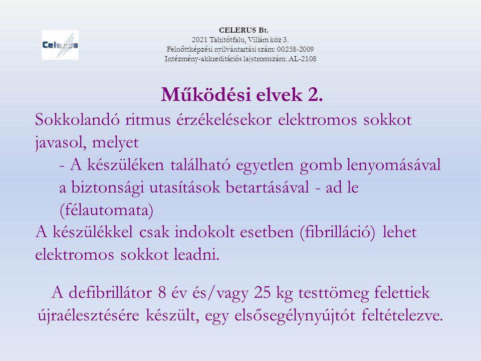 CELERUS Bt. 2021 Tahitótfalu, Villám köz 3. Felnőttképzési nyilvántartási szám: 00258-2009. Intézmény-akkreditációs lajstromszám: AL-2108.