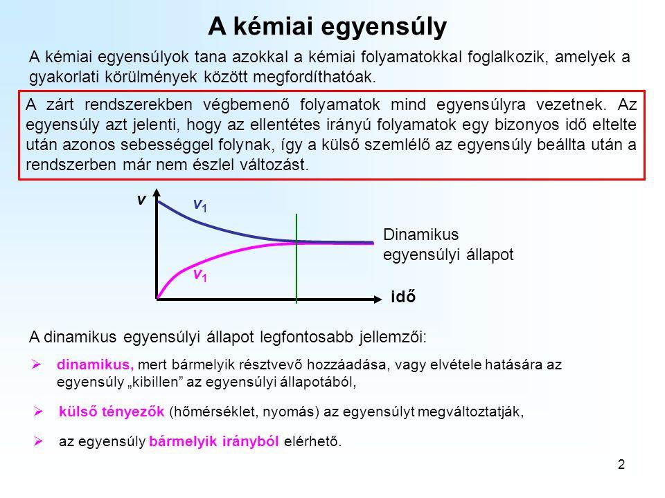 A kémiai egyensúlyok A kémiai egyensúly.