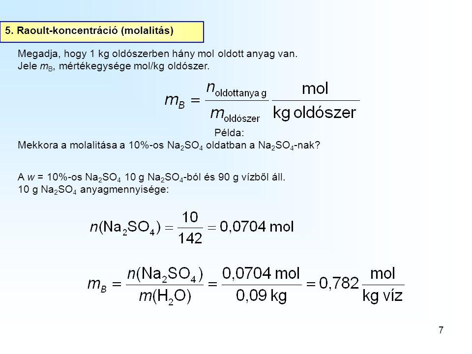 5. Raoult-koncentráció (molalitás)