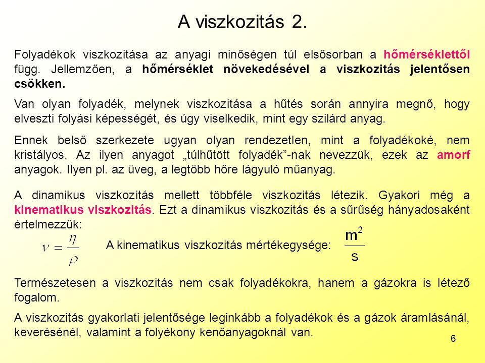 A folyadékállapot A viszkozitás 2.
