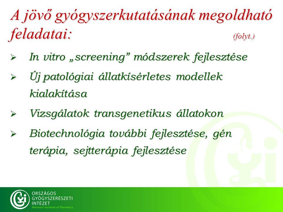 A jövő gyógyszerkutatásának megoldható feladatai: (folyt.)