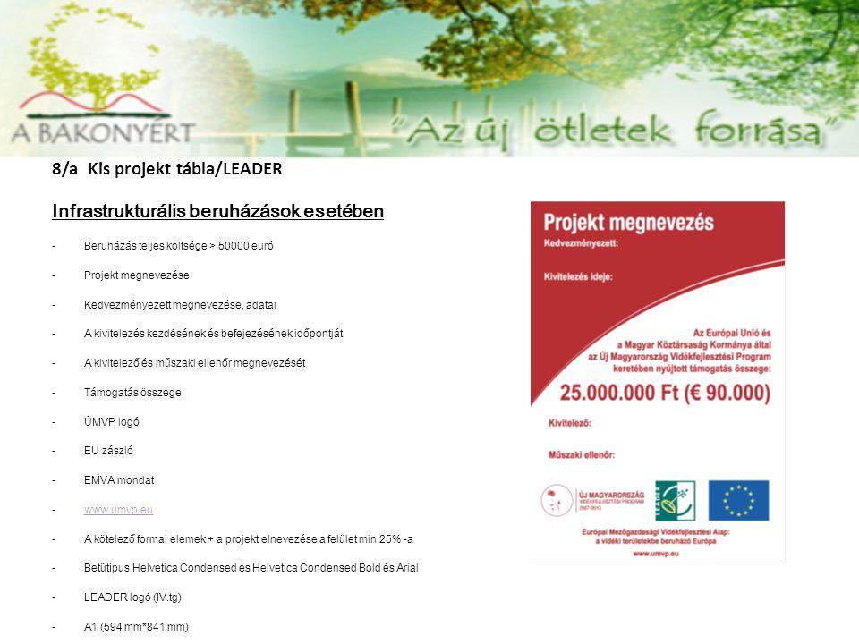 8/a Kis projekt tábla/LEADER Infrastrukturális beruházások esetében
