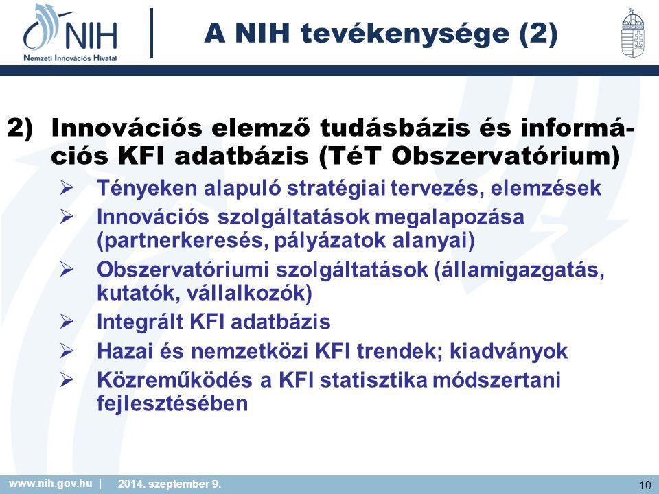 A NIH tevékenysége (2) Innovációs elemző tudásbázis és informá-ciós KFI adatbázis (TéT Obszervatórium)
