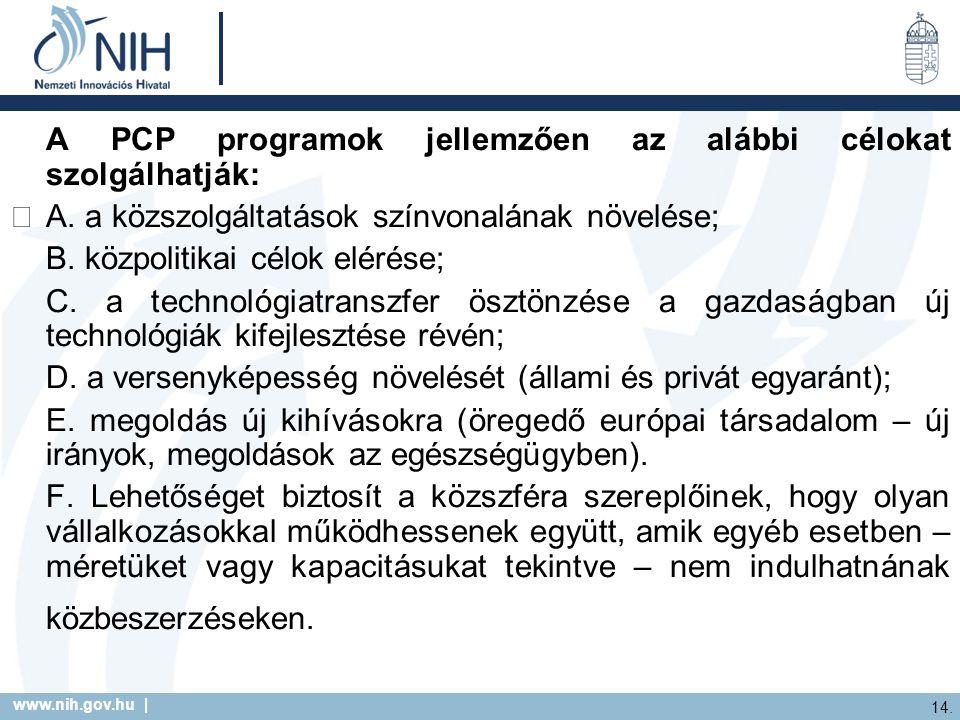 A PCP programok jellemzően az alábbi célokat szolgálhatják: