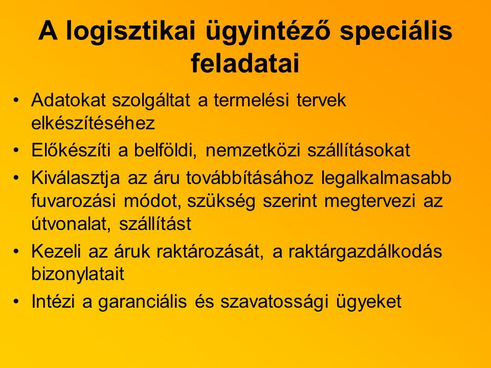 A logisztikai ügyintéző speciális feladatai