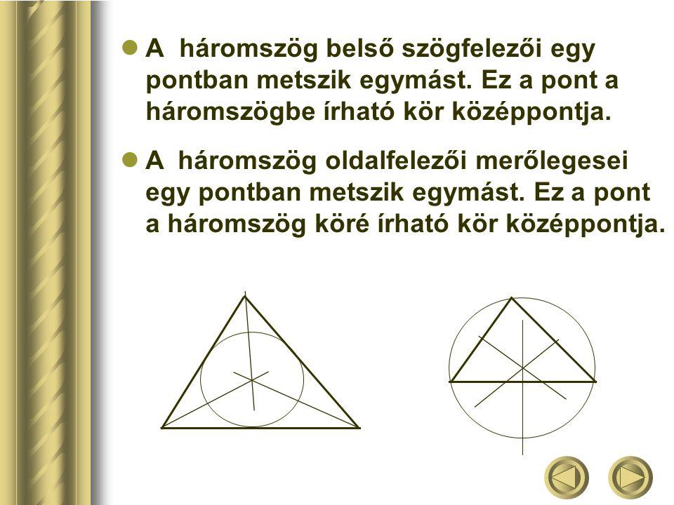 A háromszög belső szögfelezői egy pontban metszik egymást