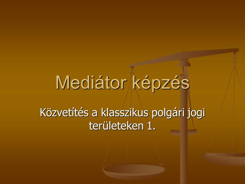 Közvetítés a klasszikus polgári jogi területeken 1.