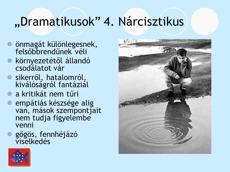 """""""Dramatikusok 4. Nárcisztikus"""