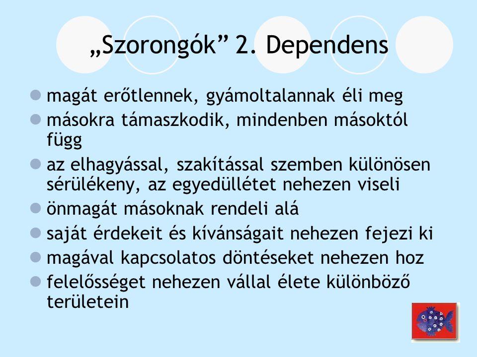 """""""Szorongók 2. Dependens"""