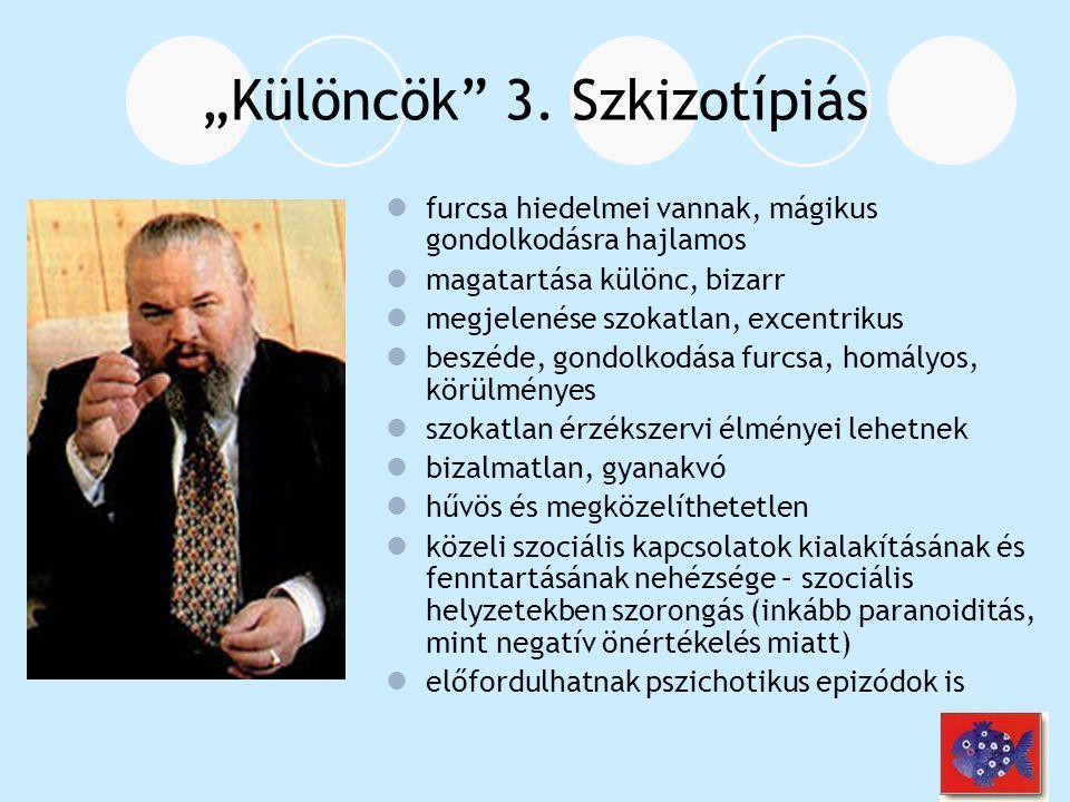 """""""Különcök 3. Szkizotípiás"""