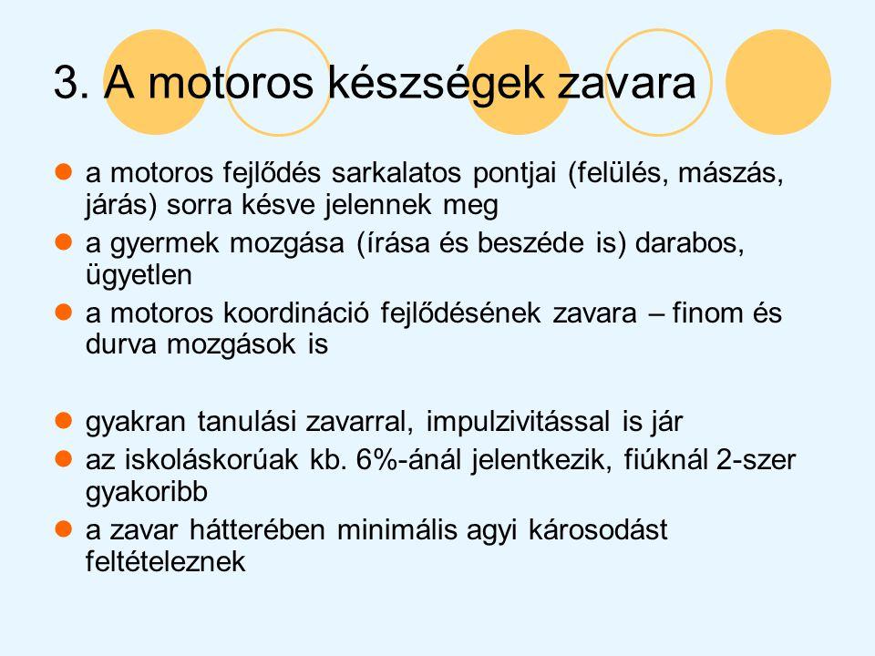 3. A motoros készségek zavara