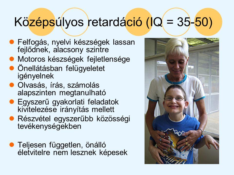 Középsúlyos retardáció (IQ = 35-50)