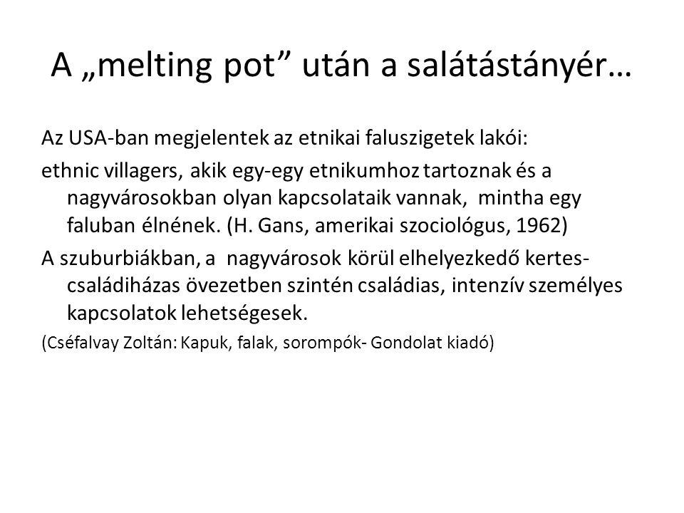 """A """"melting pot után a salátástányér…"""