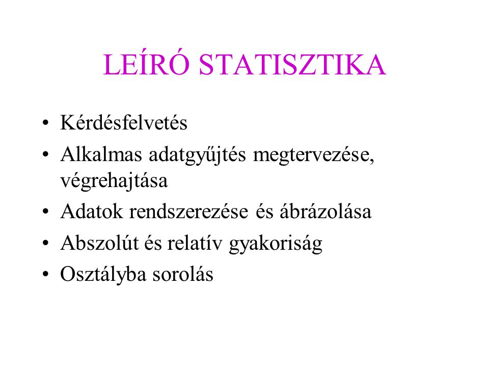 LEÍRÓ STATISZTIKA Kérdésfelvetés