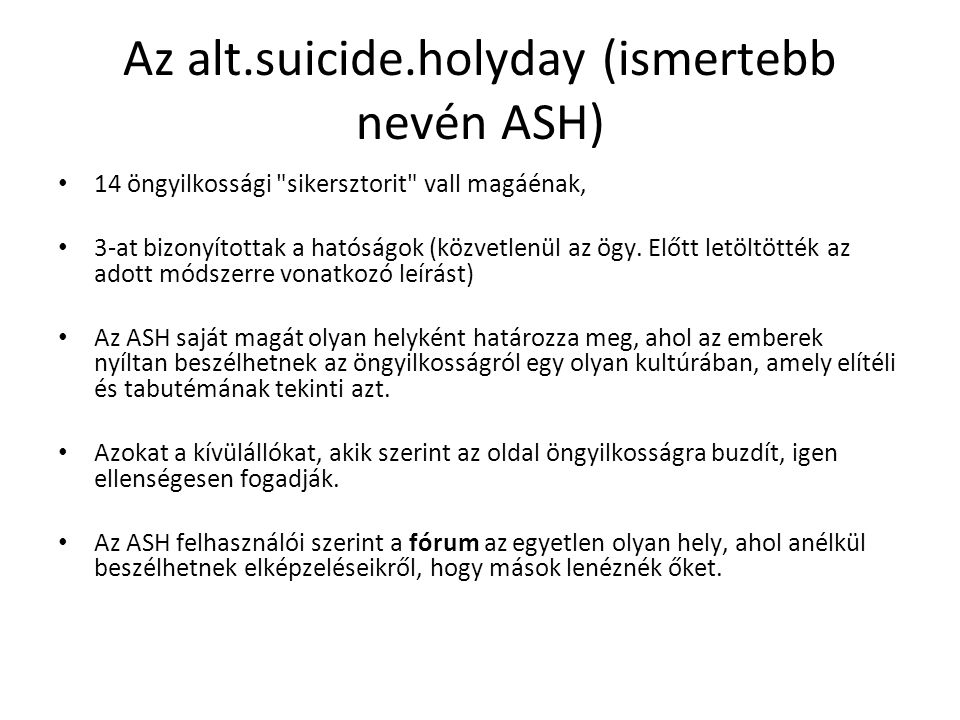 Az alt.suicide.holyday (ismertebb nevén ASH)
