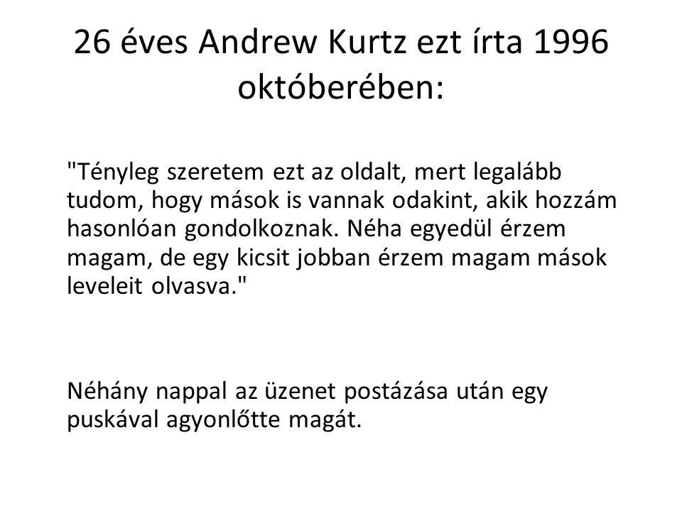 26 éves Andrew Kurtz ezt írta 1996 októberében: