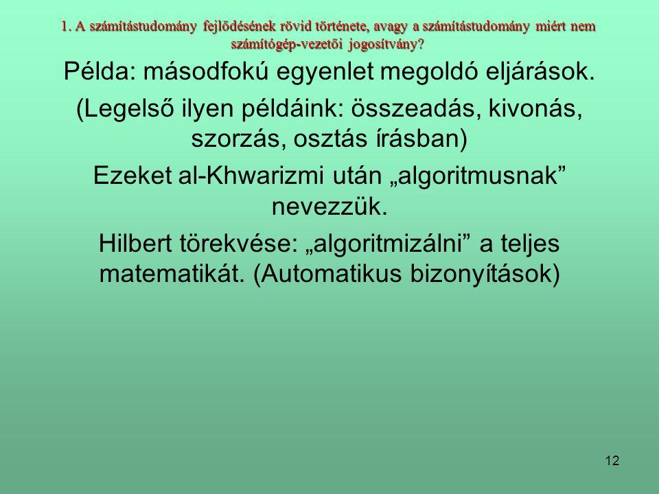 Példa: másodfokú egyenlet megoldó eljárások.