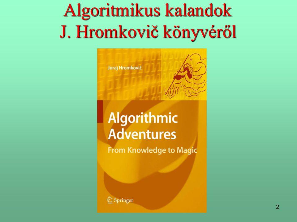 Algoritmikus kalandok J. Hromkovič könyvéről