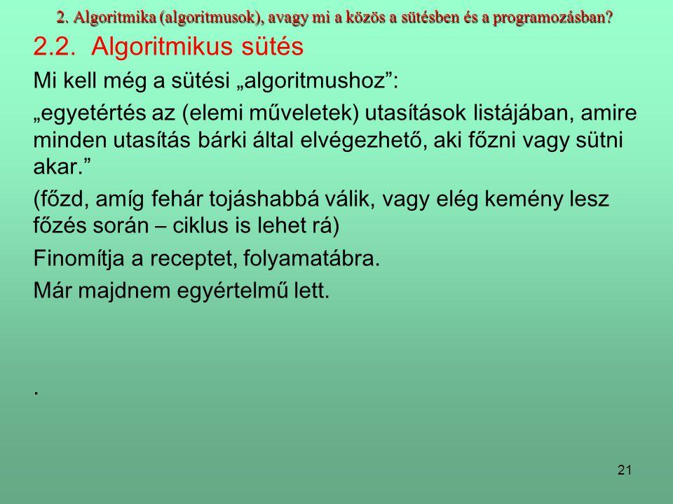 2. Algoritmika (algoritmusok), avagy mi a közös a sütésben és a programozásban