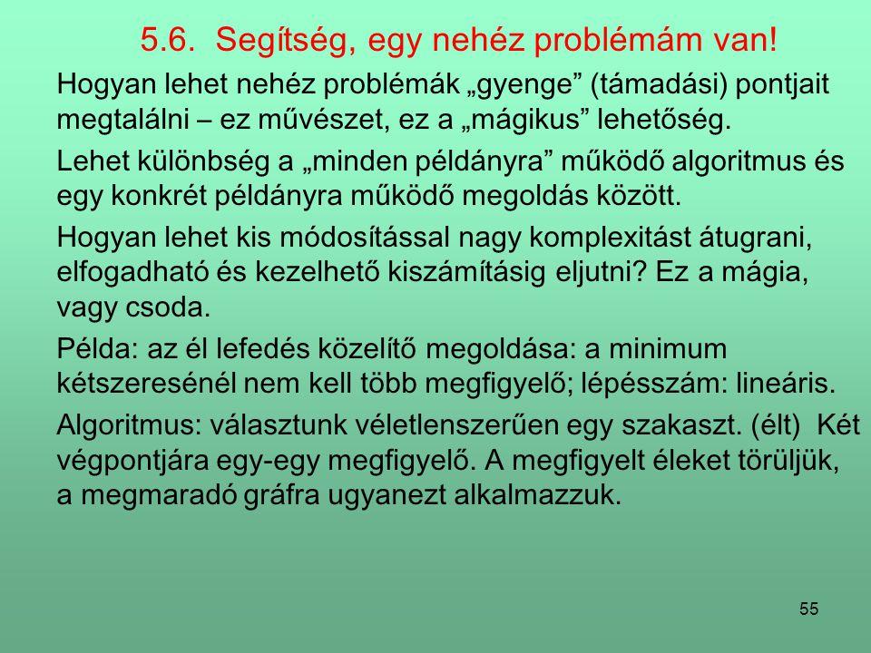 5.6. Segítség, egy nehéz problémám van!