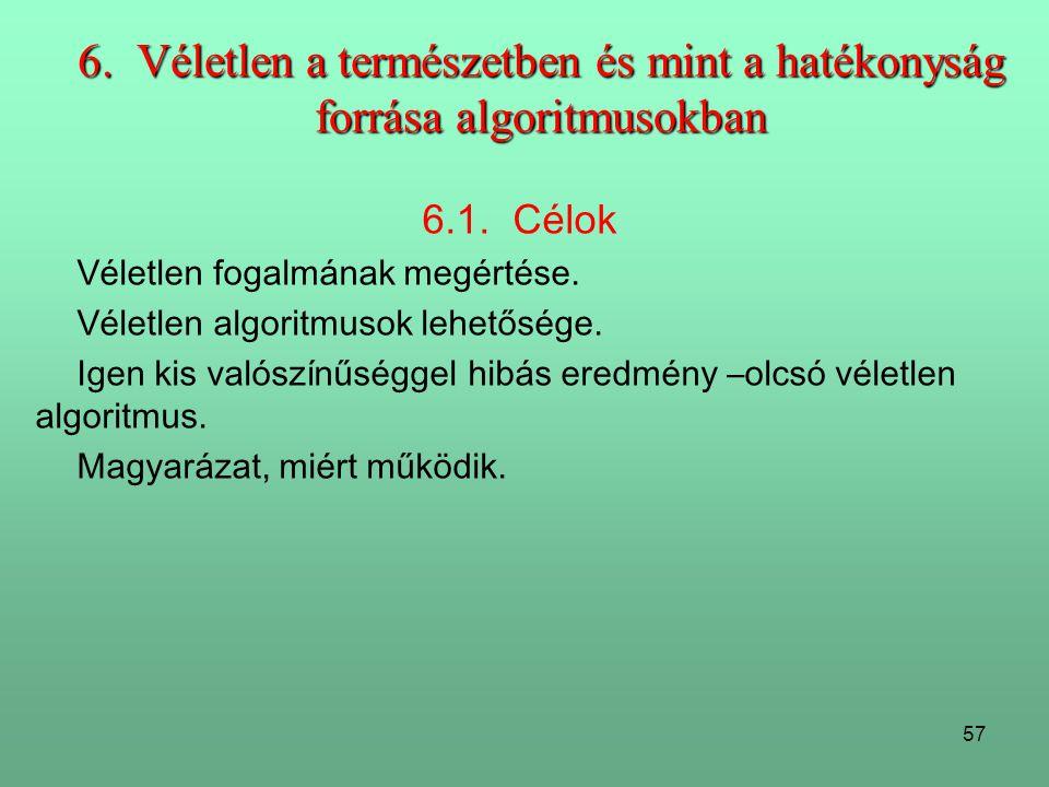 6. Véletlen a természetben és mint a hatékonyság forrása algoritmusokban