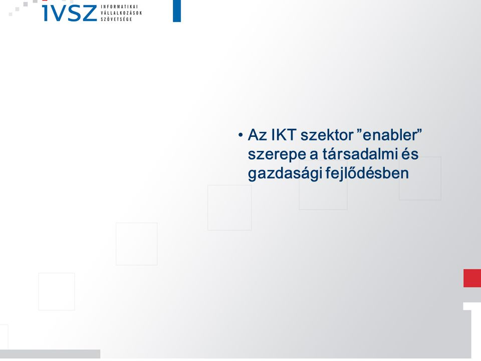 Az IKT szektor enabler szerepe a társadalmi és gazdasági fejlődésben