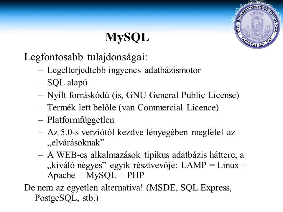 MySQL Legfontosabb tulajdonságai: