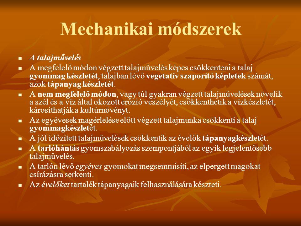 Mechanikai módszerek A talajművelés