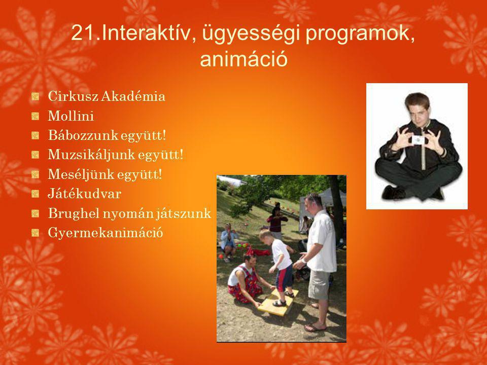 21.Interaktív, ügyességi programok, animáció