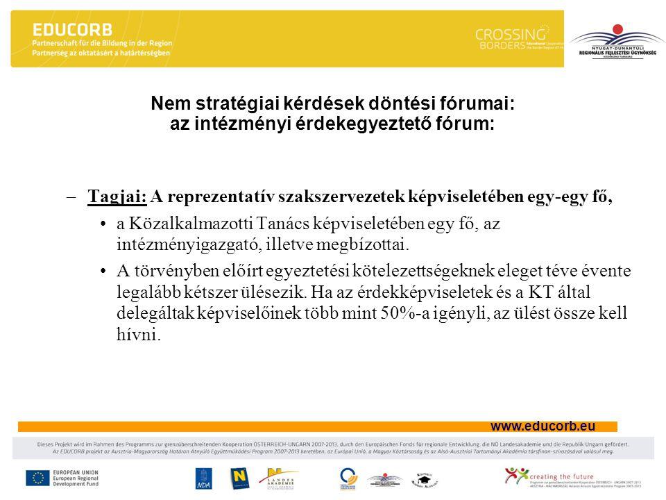 Nem stratégiai kérdések döntési fórumai: az intézményi érdekegyeztető fórum: