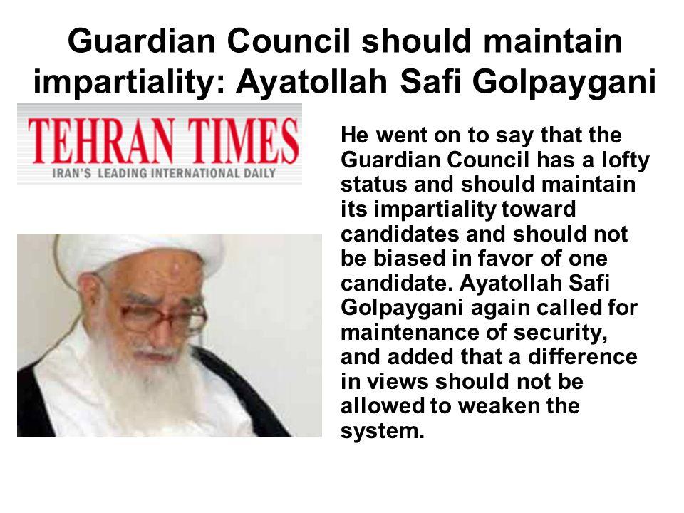 Guardian Council should maintain impartiality: Ayatollah Safi Golpaygani