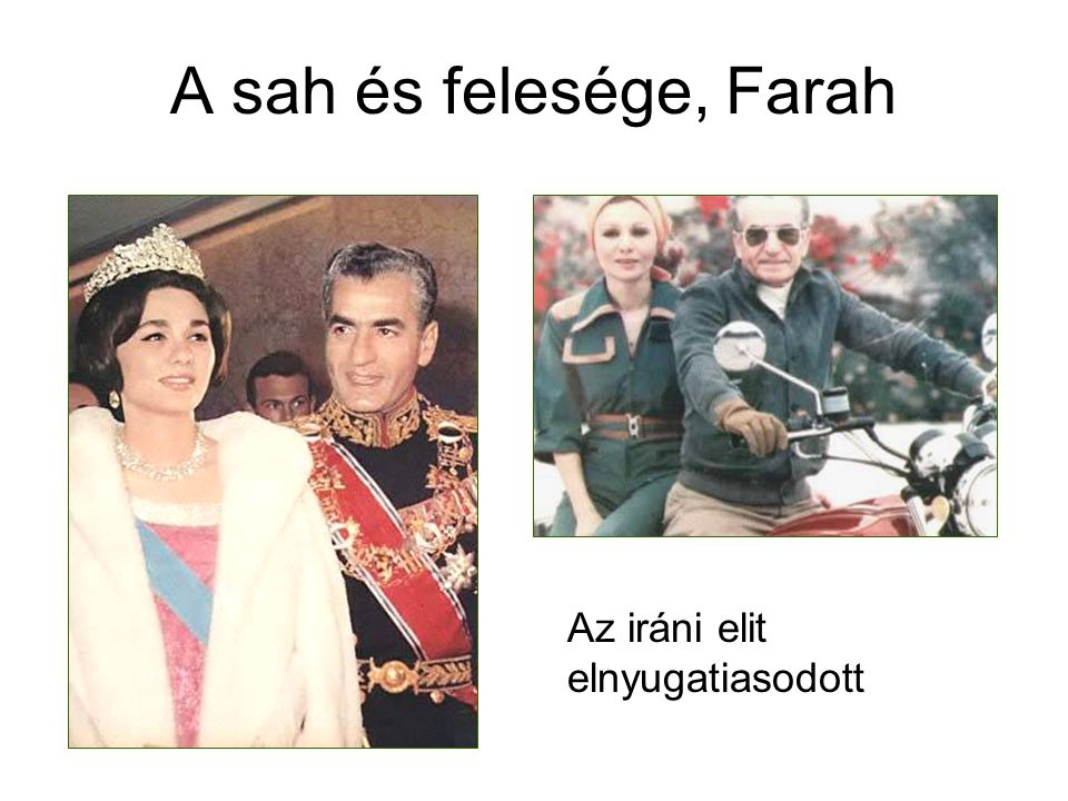 A sah és felesége, Farah Az iráni elit elnyugatiasodott