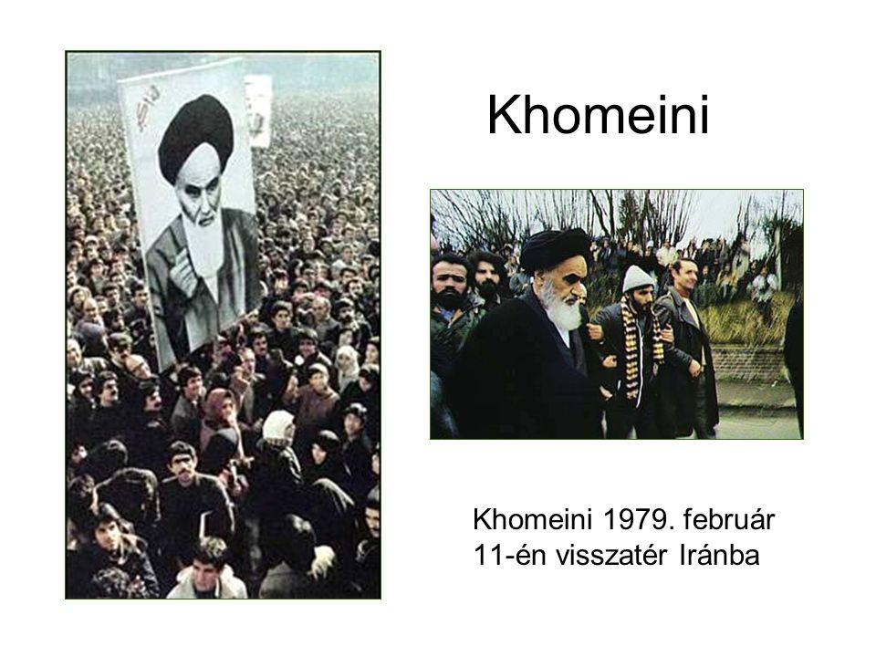 Khomeini Khomeini 1979. február 11-én visszatér Iránba